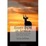 Eight Days in Africa: The Story of an African Safari (Paperback)By Sean Jeffries