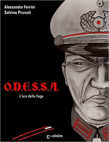 O.D.E.S.S.A.: L'ora della fuga eBook: Alessandro Ferrini, Salvina Pizzuoli, Stefano Angelo: Amazon.it: Kindle Store