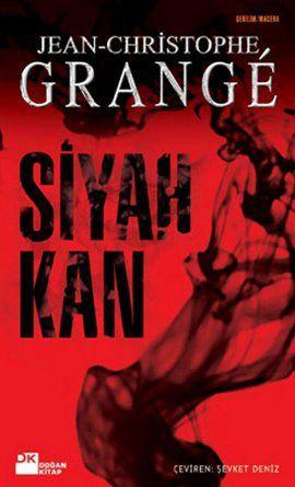 siyah kan - jean christophe grange - dogan kitap  http://www.idefix.com/kitap/siyah-kan-jean-christophe-grange/tanim.asp