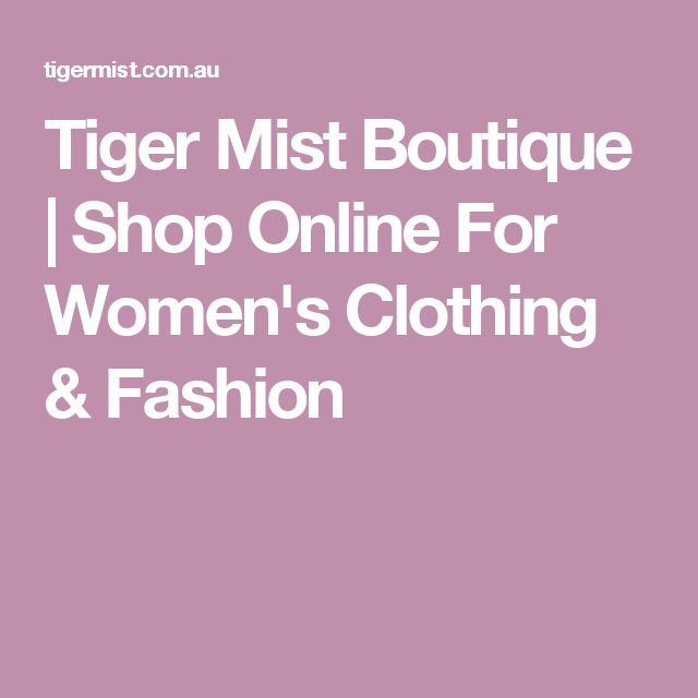 Tiger Mist Boutique | Shop Online For Women's Clothing & Fashion