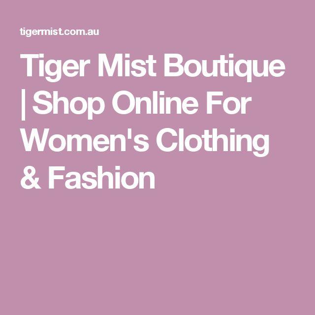Tiger Mist Boutique | Shop Online For Women's Clothing & Fashion