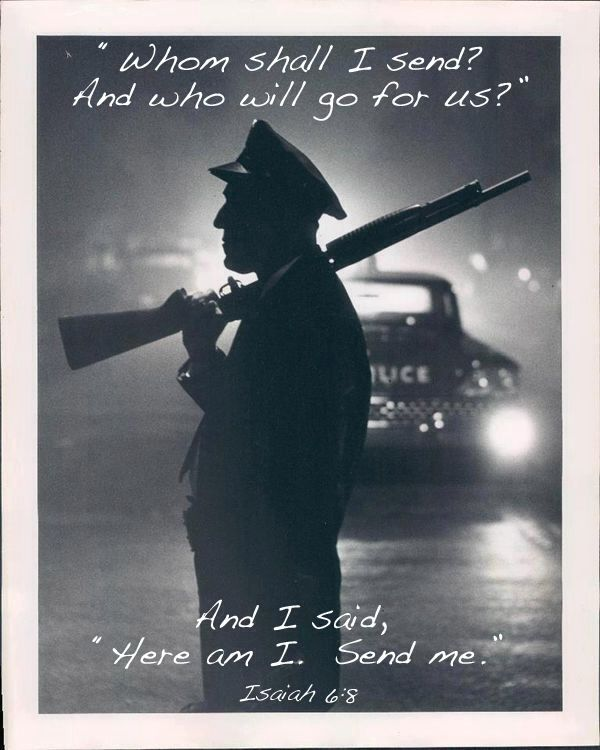 Send me. Isaiah 6:8. Police officer. Thin blue line. Sometimes there's justice...sometimes there's just us