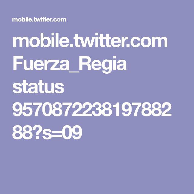 mobile.twitter.com Fuerza_Regia status 957087223819788288?s=09