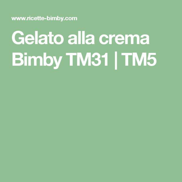 Gelato alla crema Bimby TM31 | TM5