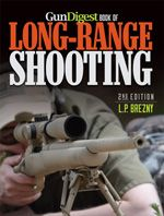 Gun Digest Book of Long-Range Shooting, 2nd Edition