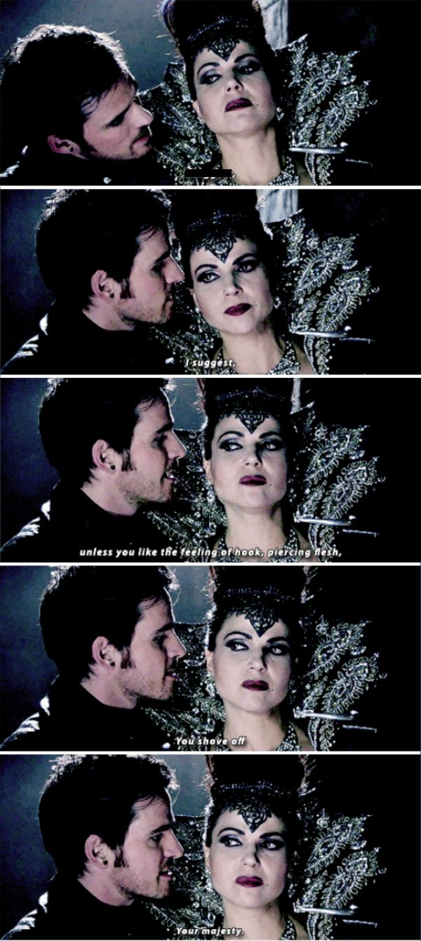 """I suggest, unless you like the feeling of a hook, piercing flesh, you shove off, Your Majesty"" - Killian and the Evil Queen #OnceUponATime"