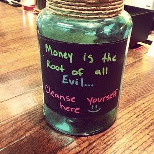 Makes sense to me. | 35 Tip Jars That Deserve Your Money