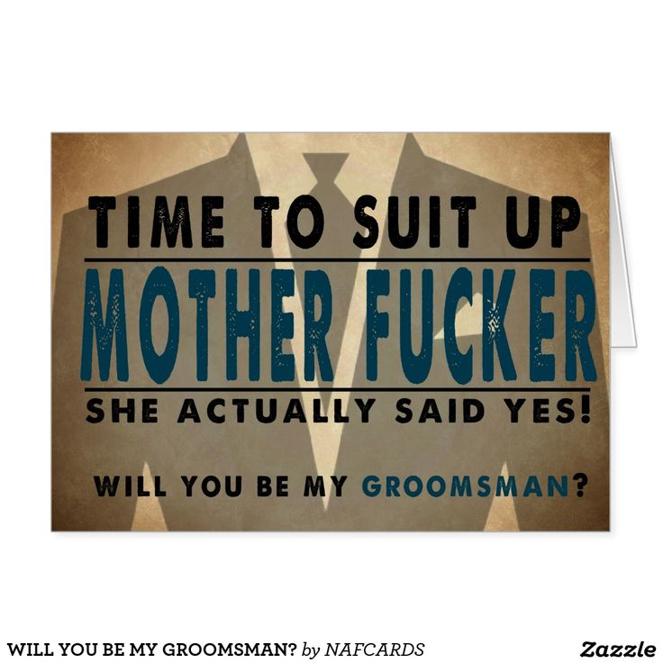 WILL YOU BE MY GROOMSMAN?                                                                                                                                                                                 More