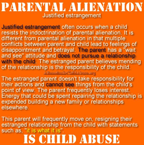 What is justified estrangement? Ignoring your daughter while living it up with your son. Asshole.