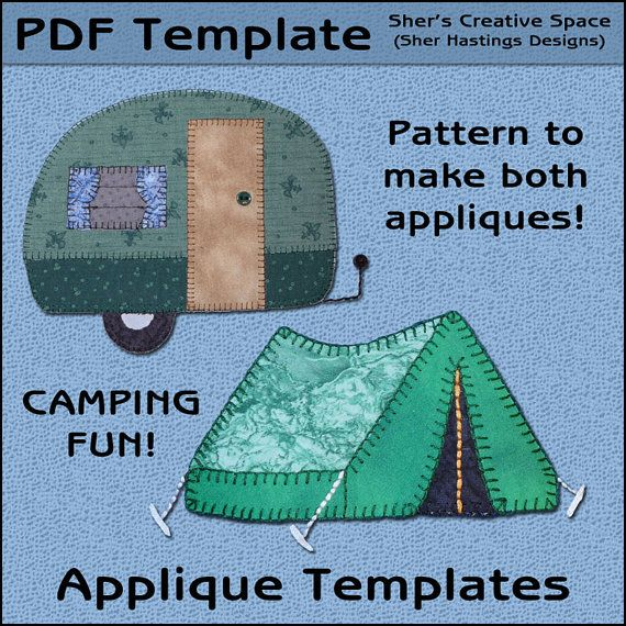 INSTANT DOWNLOAD    Template and instructions to make these camper and tent appliques.    You will use fabric and other supplies to create these
