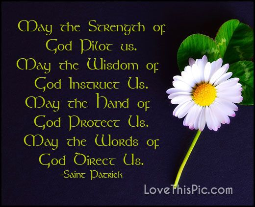 May the strength of God st patricks day happy st patricks day st patricks day quotes st patricks day pictures st patricks day images happy st patricks day quotes quotes for st patricks day saint patricks day st. patricks