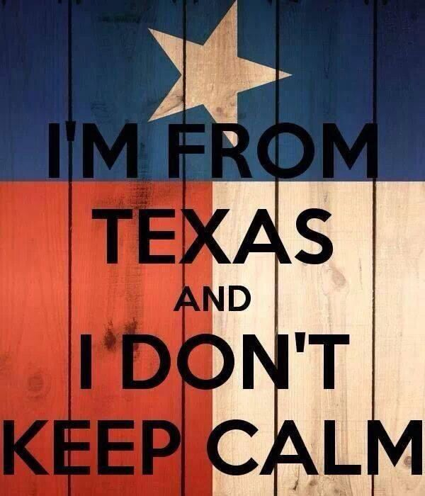 """#TEXAS """"I'm from Texas and I don't keep calm"""" Kids Healthy Teeth   Dentistry for Children and Teens   #Katy   #TX   www.kidshealthyteeth.com"""