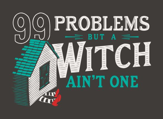 99 problems but a witch ain't one t-shirt.: 99 Problems, T Shirt, Shirts, Dr. Oz, Funny Stuff, Witch Ain T, Wizard Of Oz, Aint