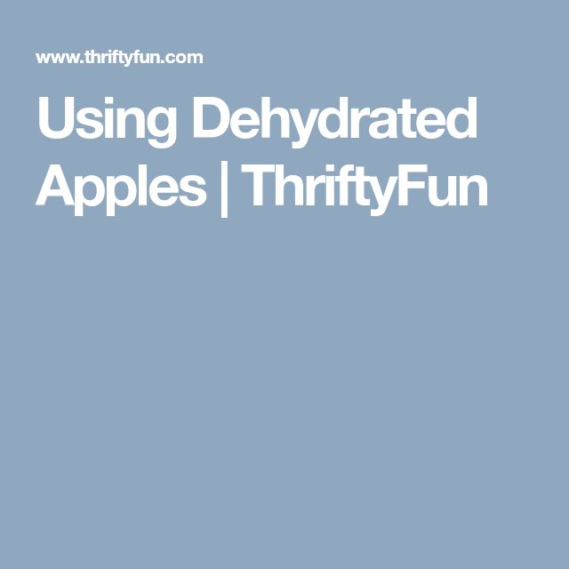 Using Dehydrated Apples | ThriftyFun