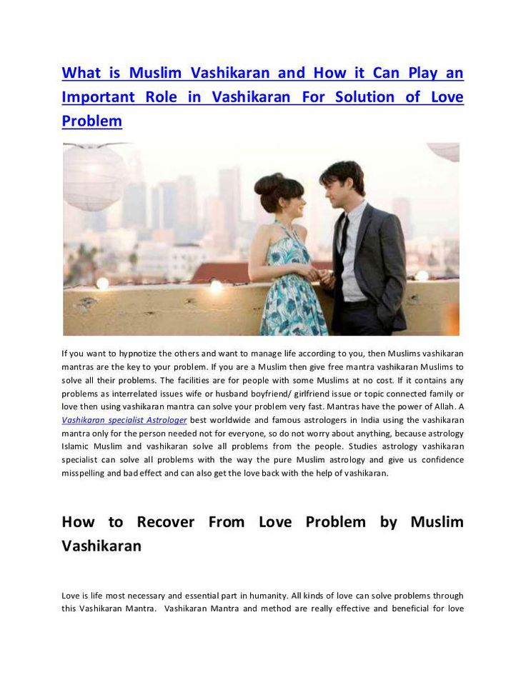 What is Muslim Vashikaran and How it Can Play an Important Role in Vashikaran For Solution of Love Problem
