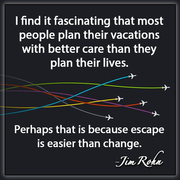 family health quotes | ... Perhaps that is because escape is easier than change. - Jim Rohn quote