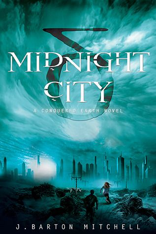 Midnight City (Book 1 in the Conquered Earth Series) by J. Barton Mitchell. Tags: alien invasion, dystopia, superpowers, teens-have-to-save-the-world