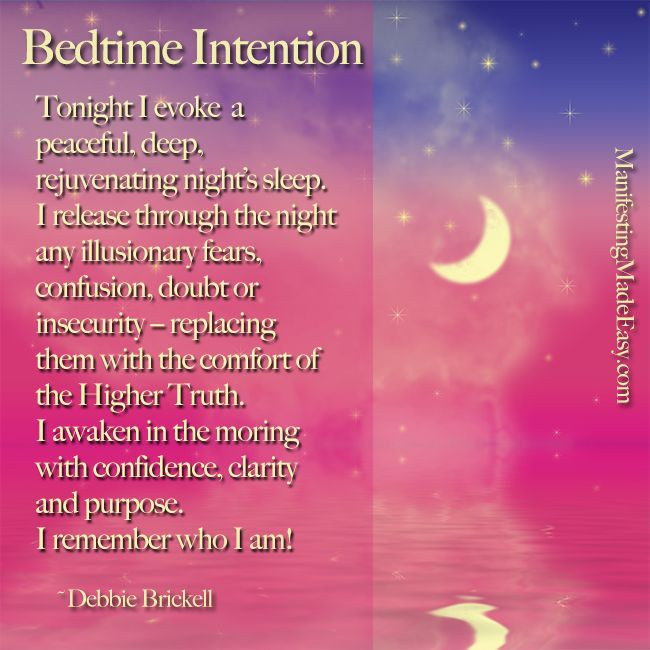 Blessings for a beautiful night's sleep. Here's a bedtime intention you can use before you go to sleep tonight. Tonight I evoke a peaceful, deep, rejuvenating night's sleep. I release through the night any illusionary fears, confusion, doubt or insecurity -- replacing them with the comfort of the Higher Truth. I awaken in the moring with confidence, clarity and purpose. I remember who I am! ~ Debbie Brickell#easymanifesting