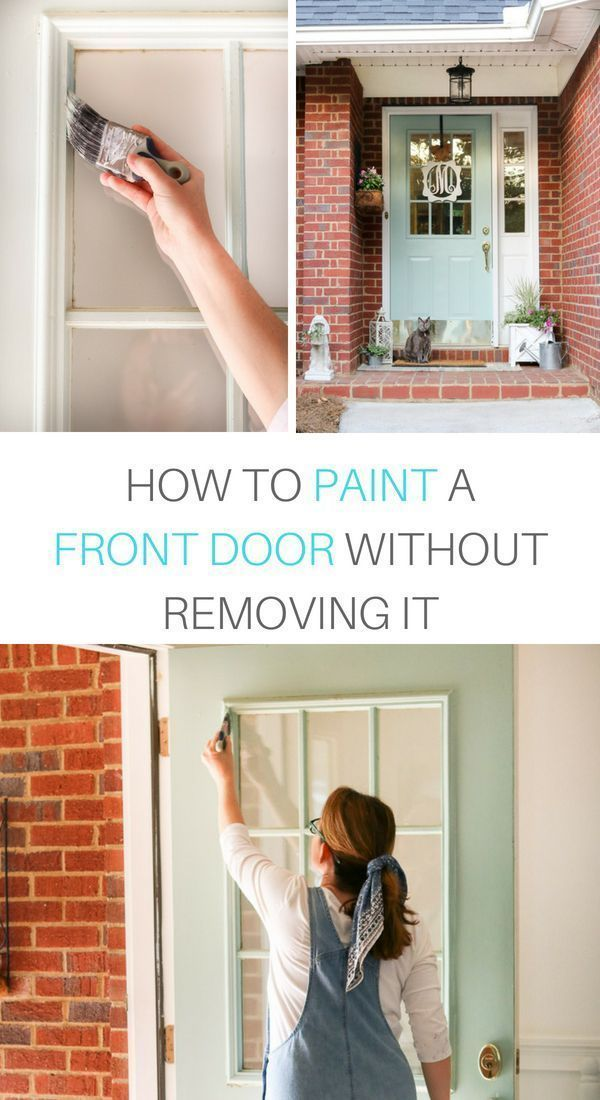 How To Paint A Front Door Without Removing It Painted Front Doors Front Door Makeover Exterior Door Colors