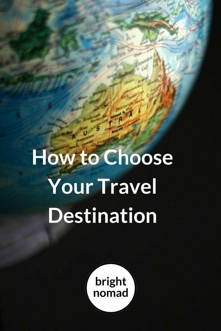 how to choose travel destination