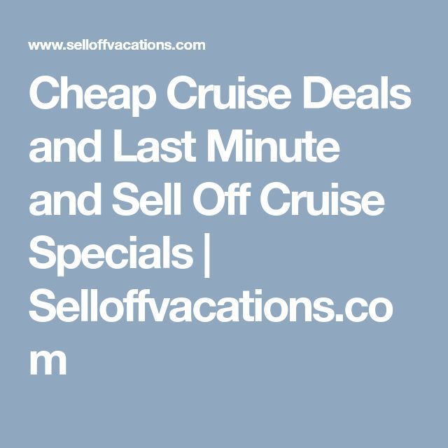 Cheap Cruise Deals and Last Minute and Sell Off Cruise Specials | Selloffvacations.com