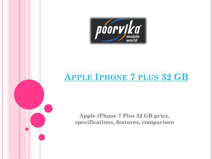 Apple iphone 7 plus 32 gb price specifications features comparison 7465830