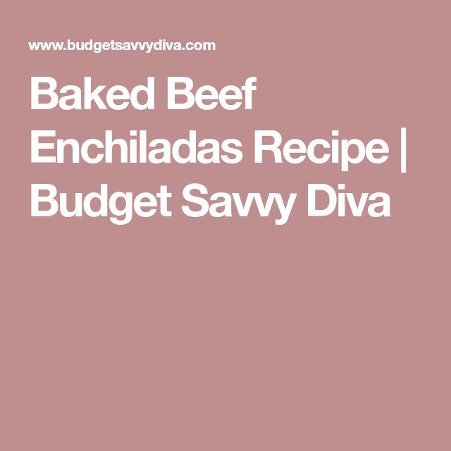 Baked Beef Enchiladas Recipe | Budget Savvy Diva