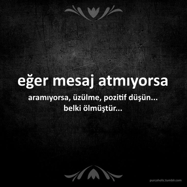 eğer mesaj atmıyorsa aramıyorsa, üzülme, pozitif düşün... belki ölmüştür... ;-)  #sözler #anlamlısözler #güzelsözler #özlüsözler #alıntı #alıntılar #alıntıdır #alıntısözler #mesaj #oyazmazsabenhiçyazmam #şaka #komik #espri #gırgır #augsburg #münchen