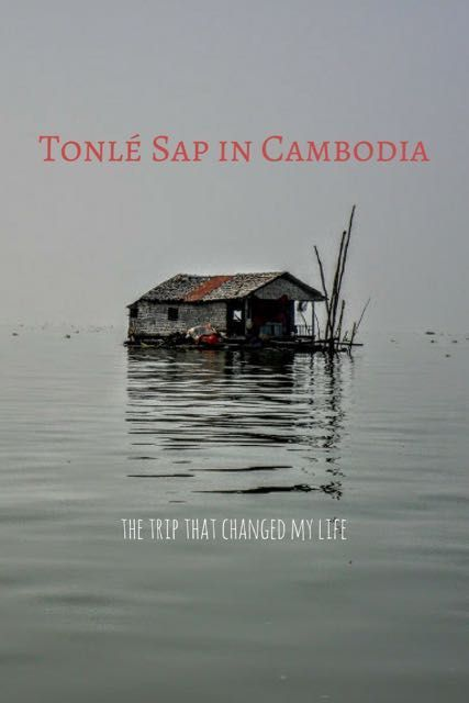 Tonlé Sap in Cambodia - how to visit, where to stay and why this trip changed my life.