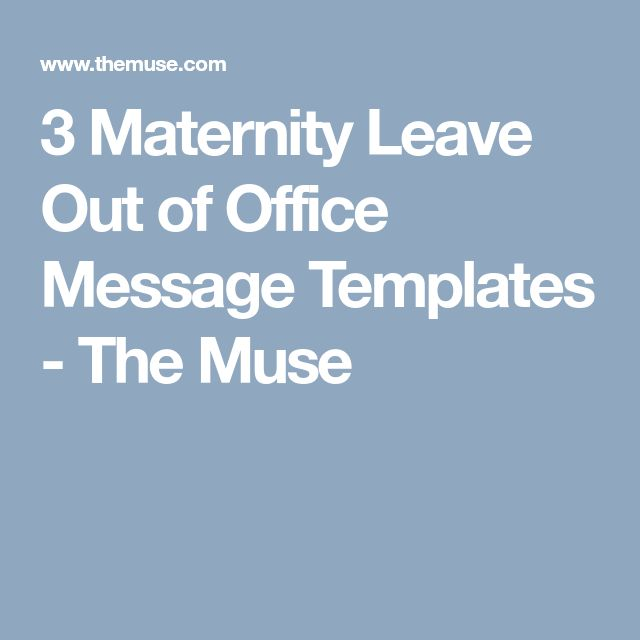 3 Maternity Leave Out of Office Message Templates - The Muse #OutofOfficeMessages
