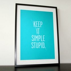 Keep it simple!!