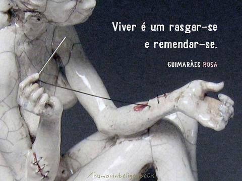 Viver-é-um-rasgar-se-e-remendar-se.-Guimarães-Rosa.jpg (480×360)