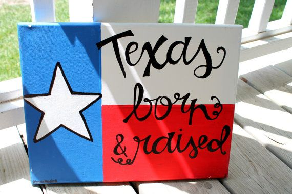 Texas Born and Raised // 11x14 or 16x20 canvas // Texas flag // MADE TO ORDER on Etsy, $35.00