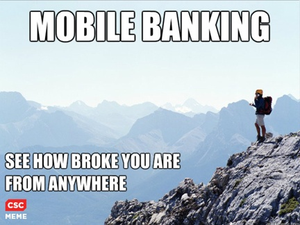 ec8415e347f1633368f65fec9aa9496e bank humor corporate csc meme monday mobile banking and the constantly connected,Meme Bank