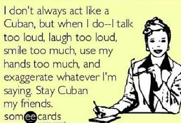 Ha ha and I'm always late. It's a Cuban thing.
