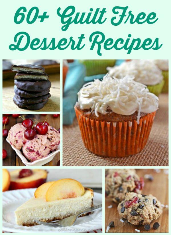 60+ Guilt Free Dessert Recipes