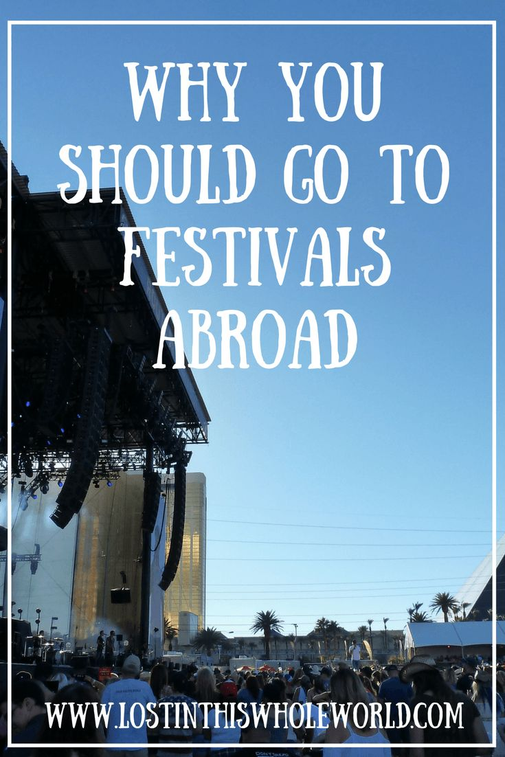 Why you Should go to Festivals Abroad - Lost In This Whole World festivals abroad | music festival | route 91 harvest festival | Las Vegas