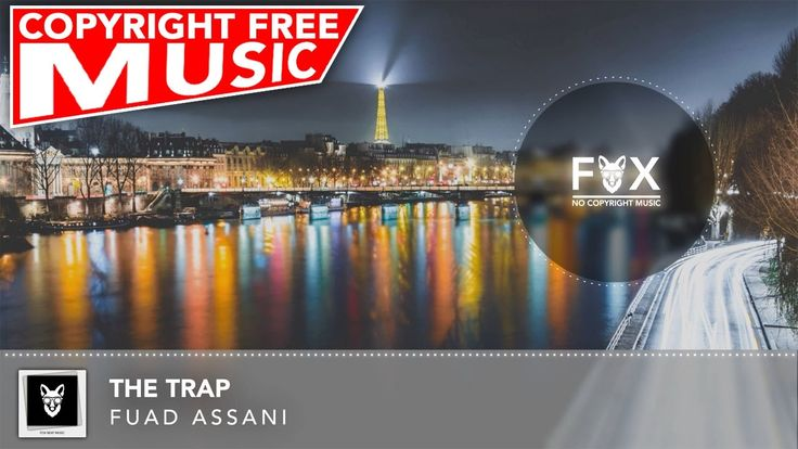 No Copyright EDM Music For YouTube - Fuad Assani - The Trap