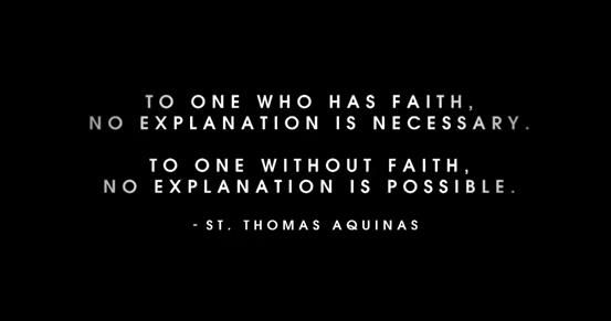 """Faith Without Reason Quote: """"To One Who Has Faith, No Explanation Is Necessary. To One"""