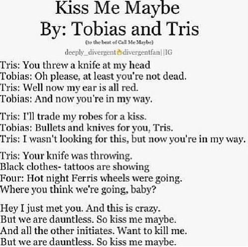 This made my morning. Divergent takes itself a little too seriously sometimes. I need the image of Tris and Four singing this in a cheesy music video to keep me going.