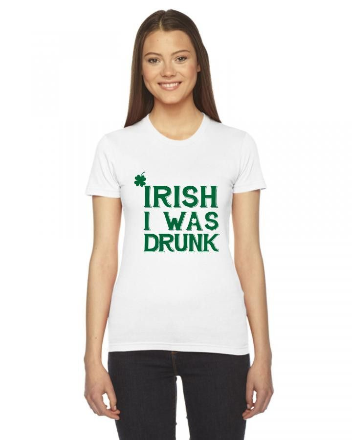 irish i was drunk Ladies Fitted T-Shirt
