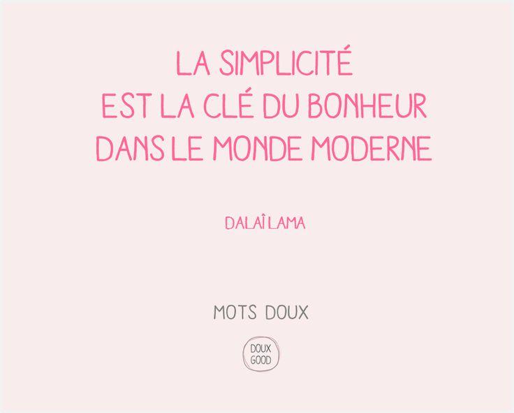 Mots doux Doux Good La simplicité est la clé du bonheur dans le monde moderne - Dalai lama #motsdoux #bonheur #simplicité #DouxGood