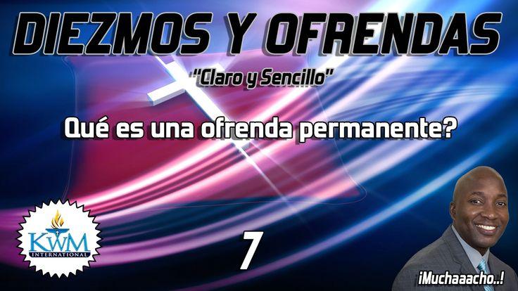7. Qué es una ofrenda permanente? - SERIE: DIEZMOS Y OFRENDAS CLARO Y SE...
