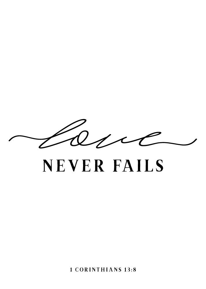 Love never fails 1 Corinthians 13:8  Love never fails is an unmistakable statement we must trust. It is simply the truth that human beings often fail each other. I'm sure you have felt let down by someone else at some point along the way. And if you're honest about your own dealings with others, you'll have to admit that you have been guilty of letting others down as well. But agape love — God's love — never disappoints, never fails, and never lets anyone down. #loveneverfails