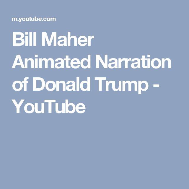 Bill Maher Animated Narration of Donald Trump - YouTube