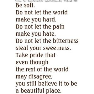 sweetness: Words Of Wisdom, Remember This, Life, Be Soft, Beautiful Places, Things, Living, Inspiration Quotes, Kurt Vonnegut