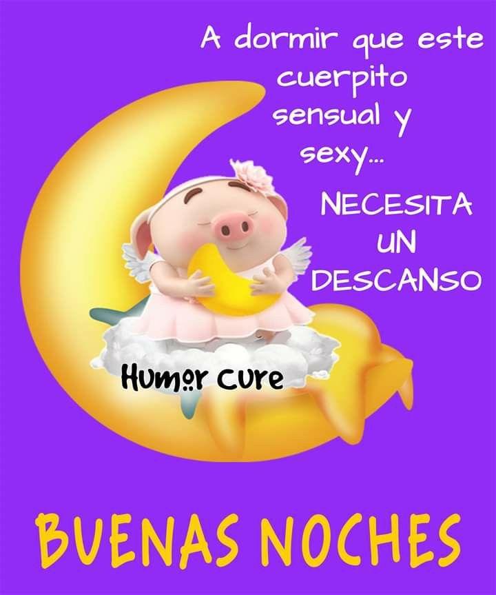 Pin De Alejandra Caffaro En Frases De Buen Humor Buenas Noches Dulces Suenos Frases De Buen Humor Buenas Noches Descansa