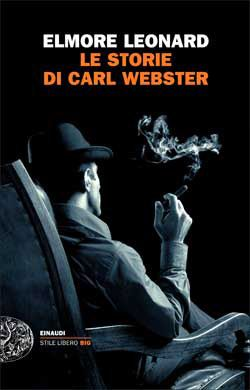 Elmore Leonard, Le storie di Carl Webster, Stile Libero Big