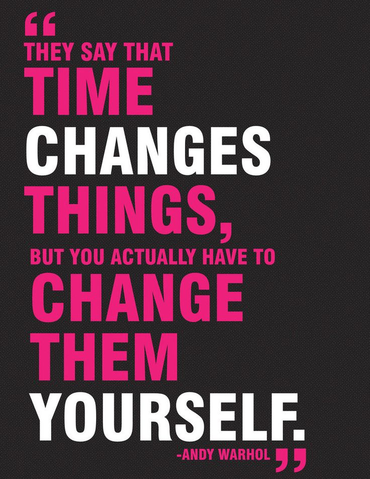 Changes yourself. :)
