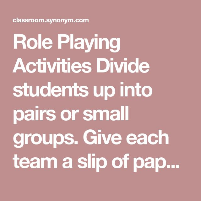 Role Playing Activities Divide students up into pairs or small groups. Give each team a slip of paper with a scenario on it that would require them to be resourceful. For example, one scenario might be that they are driving a car that has broken down, or that they have to buy groceries for dinner with only $15. Have the students role play, in front of the class, the ways that they would use resourcefulness to go about solving these problems.